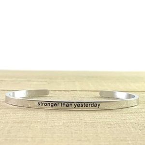 NEW Stronger Than Yesterday Bracelet Mantra Cuff